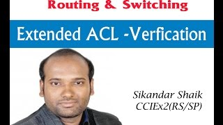 extended acl verfication video by sikandar shaik    dual ccie rs sp 35012