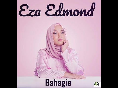 Eza Edmond - Bahagia