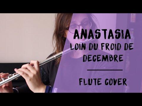 Anastasia - Loin du Froid de décembre thème / Once upon a december [ Flute Cover ] | Candice_B