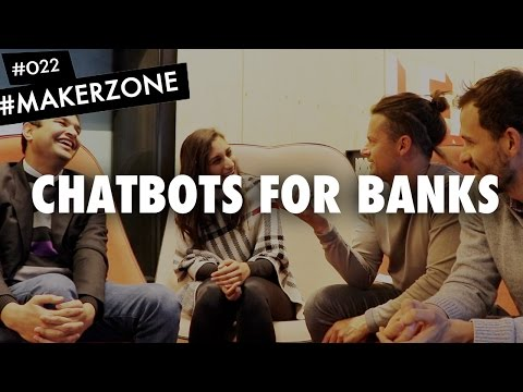 EP.22: ChatBots for Banks - AI for a Better Customer Experience⎜#MakerZone