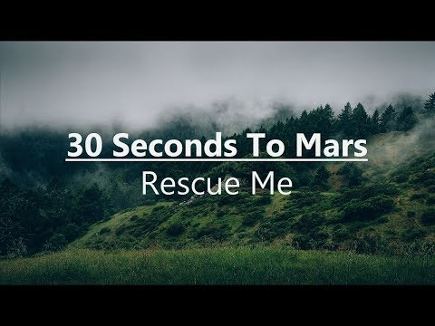 Thirty Seconds To Mars - Rescue Me (Lyrics / Lyric Video)