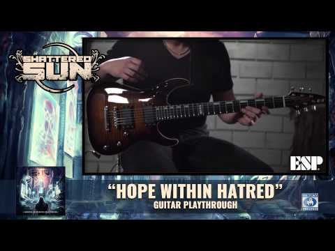 "Shattered Sun ""Hope Within Hatred"" (Daniel Trejo) Guitar Playthrough"