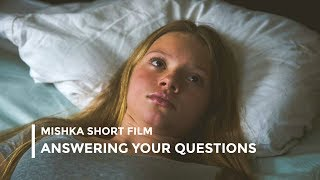 MISHKA Short Film: Answering all your Questions! (SPOILERS ALERT)