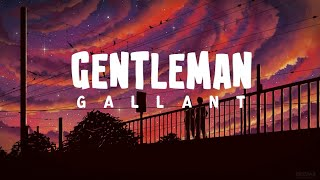 Gallant - Gentleman (Lyrics)