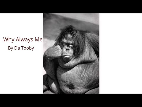 Da Tooby - Why Always Me (Official Lyric Video)