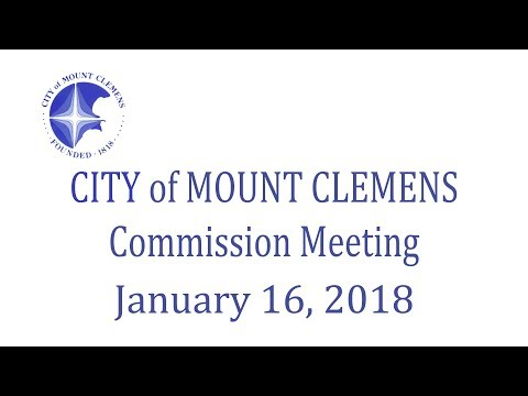 Mount Clemens City Commission Meeting 1-16-18