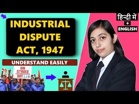 Industrial Dispute Act 1947 (Full Lecture) HINDI + ENGLISH