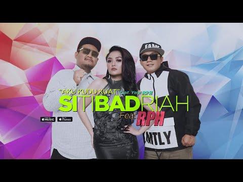 Siti Badriah - Aku Kudu Kuat (feat. RPH) (Official Video Lyrics) #lirik
