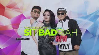 Cover images Siti Badriah - Aku Kudu Kuat (feat. RPH) (Official Video Lyrics) #lirik
