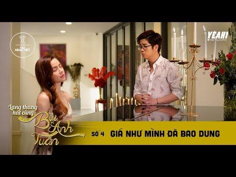 Giá Như Mình Đã Bao Dung (ft. Hồ Ngọc Hà) | Lang Thang Hát Cùng Bùi Anh Tuấn #4