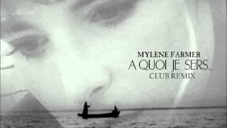 Mylène Farmer - A Quoi Je Sers (Club Remix)