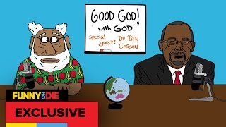 Good God! with God and Special Guest Ben Carson