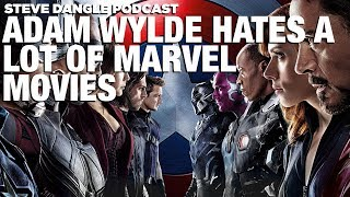 Adam Wylde HATES A Lot Marvel Movies | The Steve Dangle Podcast