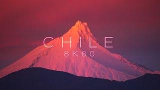 CHILE | 8K60 | Los Lagos to Atacama