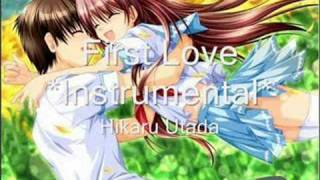 First Love - Hikaru Utada - Instrumental -
