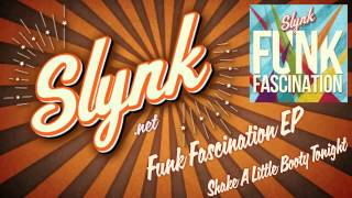 Slynk - Funk Fascination EP  - Shake a Little Booty Tonight