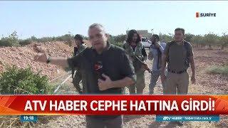 Atv Haber cephe hattına girdi - Atv Haber 15 Ekim 2018