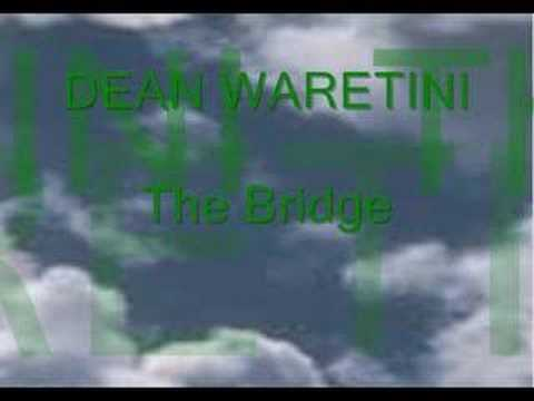 Dean Waretini  The Bridge