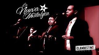 Todo se derrumbó - La Nueva Nostalgia - Clandestino Sessions