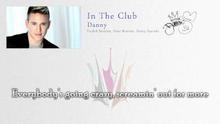 "Danny ""In The Club"" (Lyrics) - Melodifestivalen 2011"