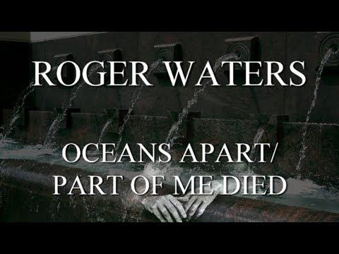 ROGER WATERS: Oceans Apart/ Part Of Me Died