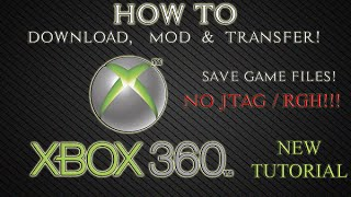How To Download, Mod and Transfer Save Game Files On Xbox 360! [NEW,July 2016] *NO JTAG/JAILBREAK*