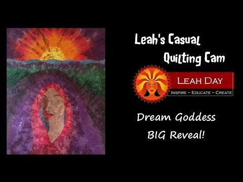 What's Leah Quilting? BIG Reveal of the Dream Goddess