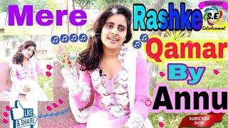 mere-rashke-qamar-tu-ne-pehli-nazar-by-annu-mere-rashke-qamar-female-version-without-music