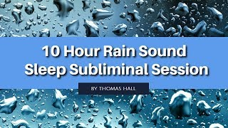 Forget About Your Ex-Partner - (10 Hour) Rain Sound - Sleep Subliminal - By Thomas Hall