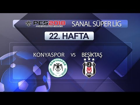 Konyaspor - Beşiktaş | PES 2018 Sanal Süper Lig 22. Hafta