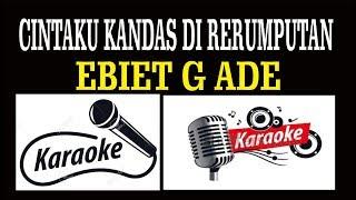 CINTAKU KANDAS DI RERUMPUTAN, EBIET G ADE, POP INDONESIA, KARAOKE