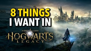 8 Things I Want in Hogwarts Legacy