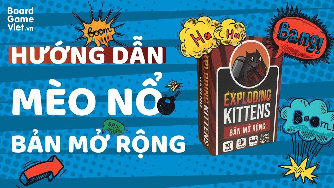 Board Game Việt – Hướng dẫn board game Mèo nổ – bản mở rộng đầy đủ