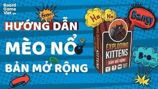 Board Game Việt - Hướng dẫn board game Mèo nổ - bản mở rộng đầy đủ