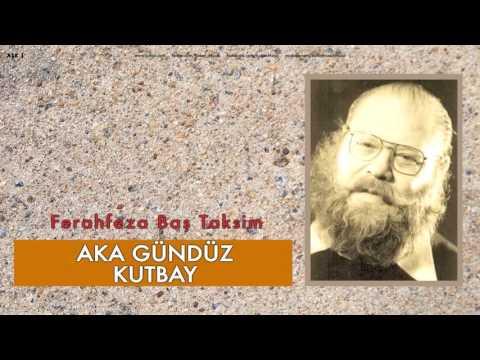Aka Gündüz Kutbay - Ferahfeza Baş Taksim [ Aşk 1 © 2009 Kalan Müzik ]