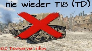 World of Tanks | NIE WIEDER T18 (TD) | 10.0 Testserver
