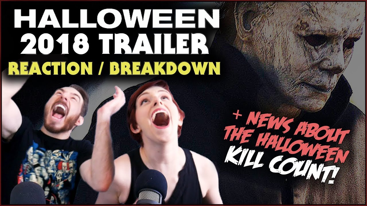 Halloween 2018 Trailer REACTION / BREAKDOWN + News About Halloween Kill Count!