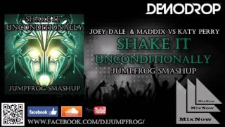 Joey Dale & Maddix vs Katy Perry   Shake It Unconditionally  Jumpfrog Smashup