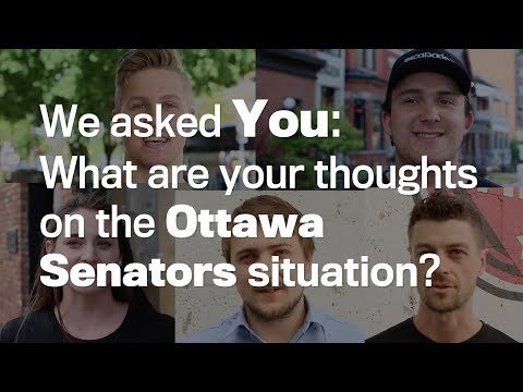We asked you: What are your thoughts on the Ottawa Senators?