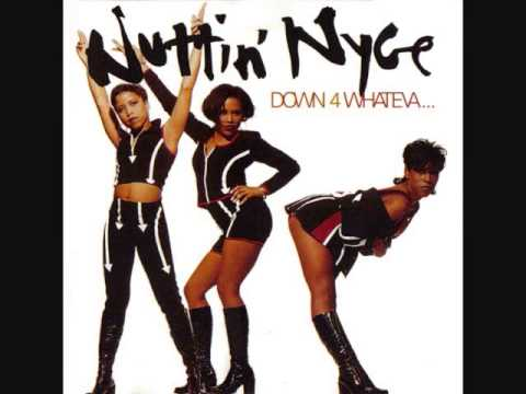 Nuttin Nyce-Down For Whatever