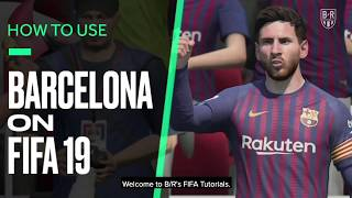 fifa 19 tutorial how to get the best out of barcelona