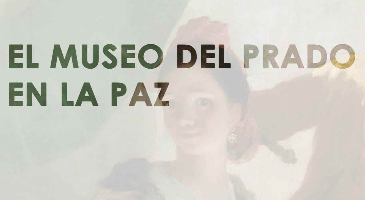 El Museo del Prado en La Paz | 28 de mayo - 23 de junio 2016