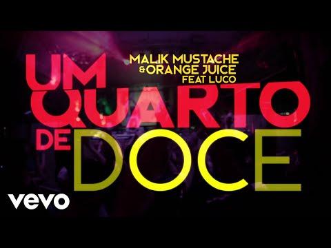 Malik Mustache, Orange Juice - Um Quarto De Doce (Lyric Video) ft. Luco
