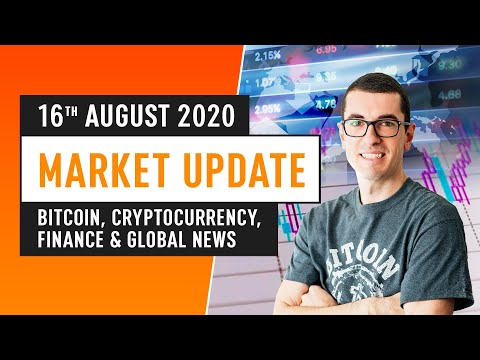 Bitcoin, Cryptocurrency, Finance & Global News – August 16th 2020