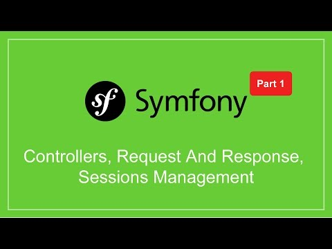 Learn Symfony - Controllers, Request And Response, Sessions Management - Part 1