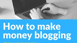How to make money blogging. 3 ways to do it in 2016.