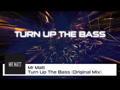 Mr Matt - Turn Up The Bass (Original Mix)