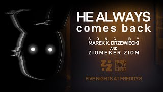 "FNAF Song | The sad story of a murderer | ""He Always Comes Back"" by Marek K. Drzewiecki and ZZ"