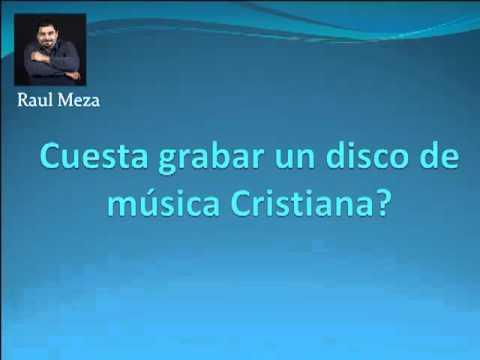 Cuanto Cuesta Grabar Un Disco De Musica Cristiana