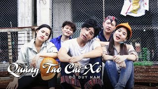 Video QUĂNG TAO CÁI XÔ - PARODY OFFICIAL - ĐỖ DUY NAM - FULL MV download MP3, 3GP, MP4, WEBM, AVI, FLV Juli 2018